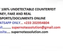 Buy 100% Undetectable Counterfeit Money, fake and real passports/documents
